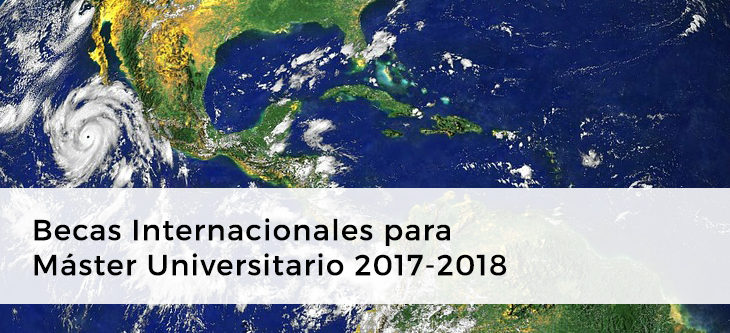Convocatoria – Becas Internacionales para Máster Universitario 2017-2018