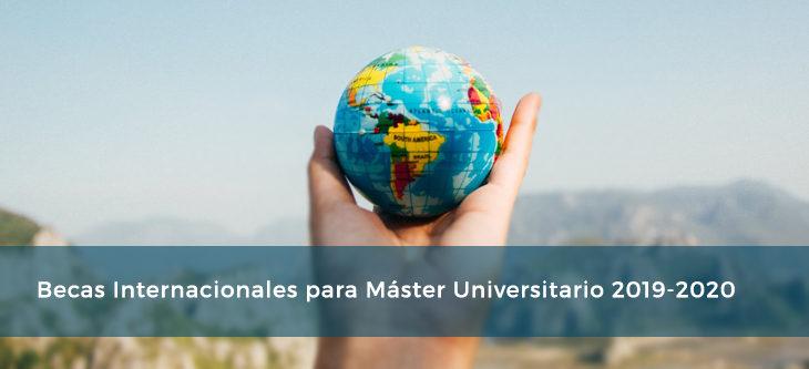 Becas Internacionales para Máster Universitario 2019-2020